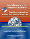 Chinas Response To The Global Financial Crisis Examining The Incentives Behind Chinas Stimulus Package - Economic Social And Political Argument Impacting Chinese Communist Party CCP Perception