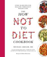 Michael Greger - The How Not To Diet Cookbook artwork