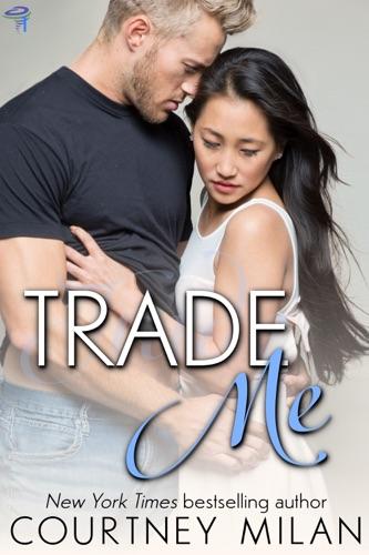 Courtney Milan - Trade Me (iBooks Edition)