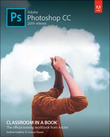 Adobe Photoshop CC Classroom in a Book (2019 Release), 1/e book