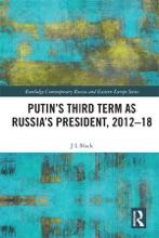 Putin's Third Term As Russia's President, 2012-18