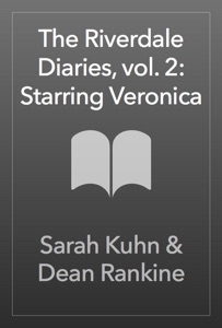 The Riverdale Diaries, vol. 2: Starring Veronica