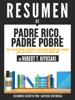 Padre Rico, Padre Pobre: Que Les Enseñan Los Ricos A Sus Hijos Acerca Del Dinero (Rich Dad, Poor Dad): Resumen Del Libro De Robert Kiyosaki