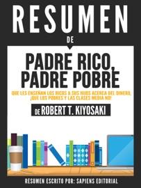 Padre Rico Padre Pobre Que Les Ense An Los Ricos A Sus Hijos Acerca Del Dinero Rich Dad Poor Dad Resumen Del Libro De Robert Kiyosaki