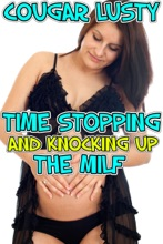 Time Stopping And Knocking Up The Milf