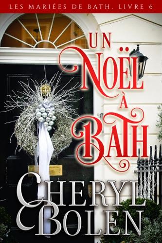 Cheryl Bolen - Un Noël à Bath
