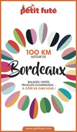 100 KM AUTOUR DE BORDEAUX 2020 Petit Futé