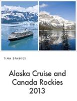 Alaska Cruise and Canada Rockies