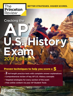 Cracking the AP U.S. History Exam, 2019 Edition - Princeton Review book