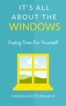 Its All About The Windows  Finding Time For Yourself