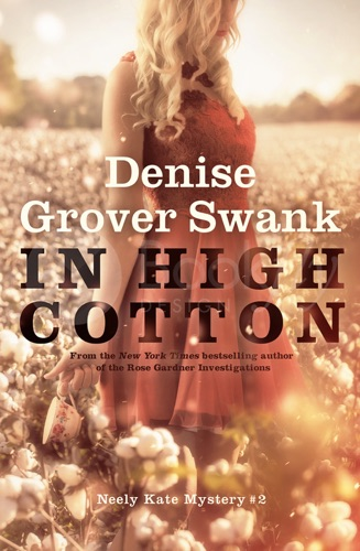 Denise Grover Swank - In High Cotton