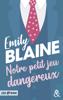 Emily Blaine - Notre petit jeu dangereux illustration