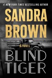 Blind Tiger - Sandra Brown by  Sandra Brown PDF Download
