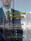 Eliminate Your Competition A Trappers Guide To Increasing Your Commission