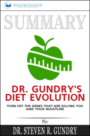 Summary of Dr. Gundry's Diet Evolution: Turn Off the Genes That Are Killing You and Your Waistline by Dr. Steven R. Gundry