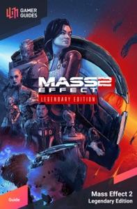 Mass Effect 2 Legendary Edition - Strategy Guide