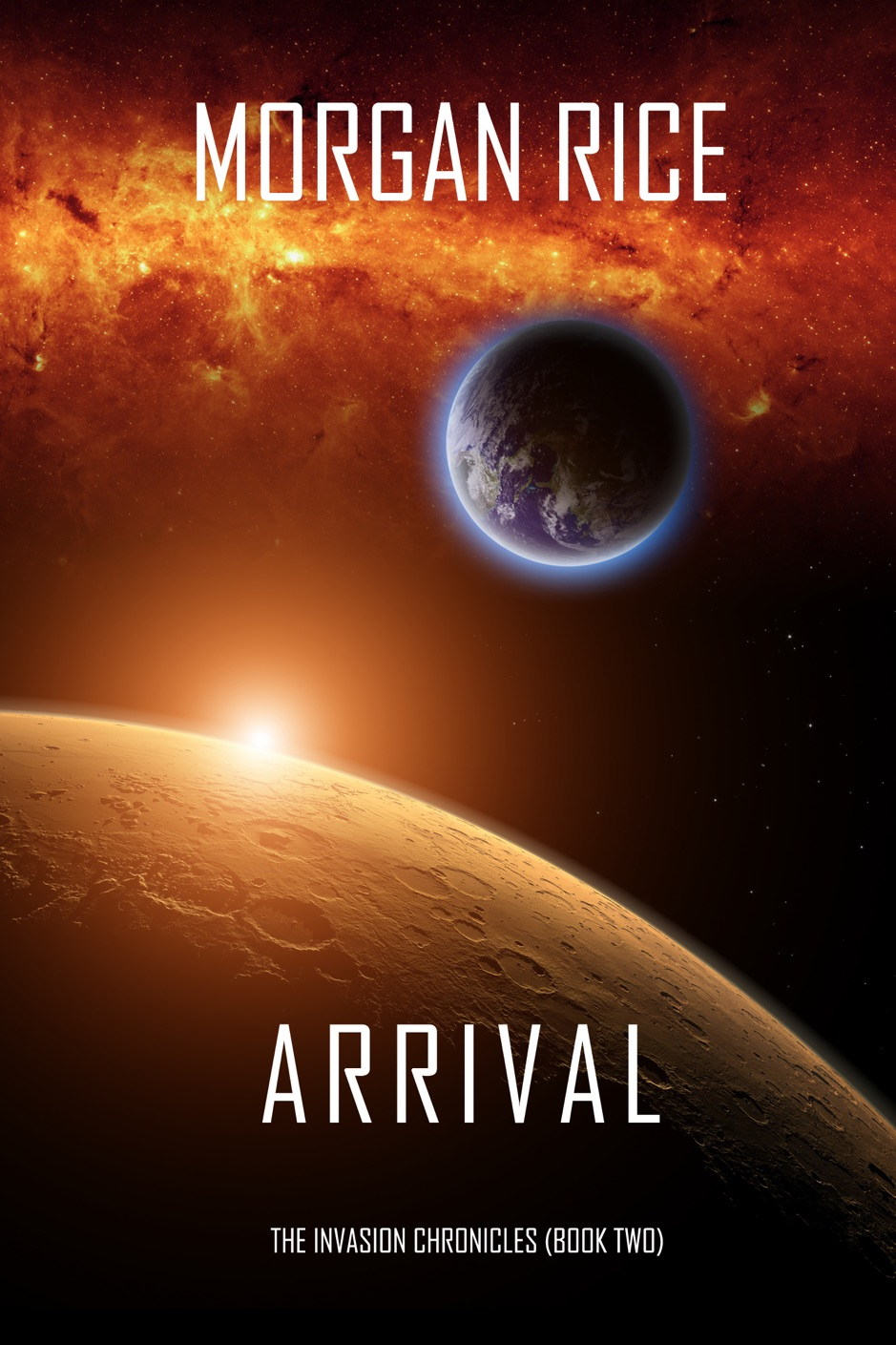 ‎Arrival (The Invasion Chronicles—Book Two): A Science Fiction Thriller