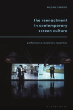 The Reenactment In Contemporary Screen Culture