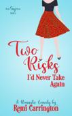Download Two Risks I'd Never Take Again: A Romantic Comedy ePub   pdf books