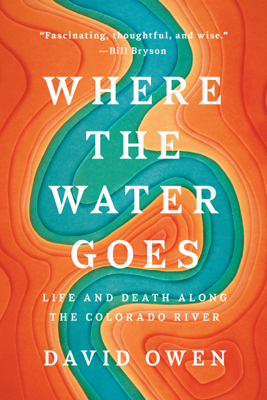 Where the Water Goes - David Owen book