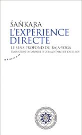 L'expérience directe - Le sens profond du raja-yoga