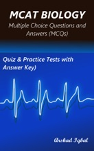 MCAT Biology Multiple Choice Questions and Answers (MCQs): Quiz & Practice Tests with Answer Key (MCAT Biology Worksheets & Quick Study Guide)