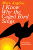 Maya Angelou - I Know Why the Caged Bird Sings artwork