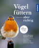 Peter Berthold & Gabriele Mohr - Vögel füttern, aber richtig Grafik