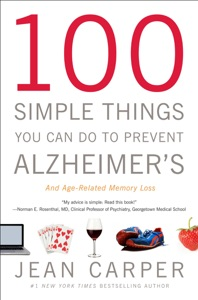 100 Simple Things You Can Do to Prevent Alzheimer's and Age-Related Memory Loss Book Cover