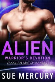 Alien Warrior's Devotion