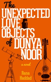 The Unexpected Love Objects Of Dunya Noor