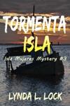 Tormenta Isla Murder And Mayhem On A Tiny Island In Paradise Isla Mujeres Mystery Book 3