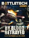 BattleTech Legends By Blood Betrayed
