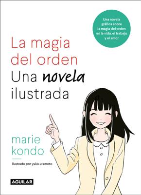 Marie Kondo - La magia del orden. Una novela ilustrada libro