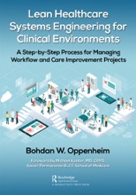 Lean Healthcare Systems Engineering For Clinical Environments