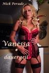 Vanessa  Dauergeil