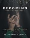 Becoming True Worshipers