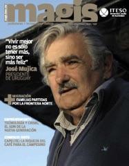 Vivir mejor no es sólo tener más, sino ser más feliz. José Mujica presidente de Uruguay. (Magis 437)