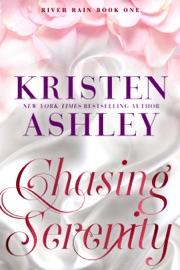 Chasing Serenity - Kristen Ashley by  Kristen Ashley PDF Download