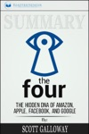 Summary The Four The Hidden DNA Of Amazon Apple Facebook And Google
