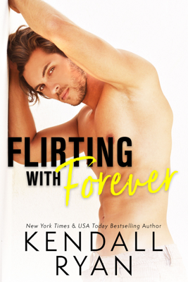 Flirting with Forever - Kendall Ryan book