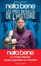 Nota Bene, les pires batailles de l'Histoire
