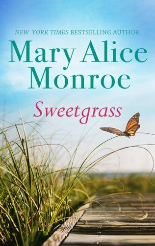 Mary Alice Monroe - Sweetgrass