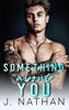 J. Nathan - Something About You artwork