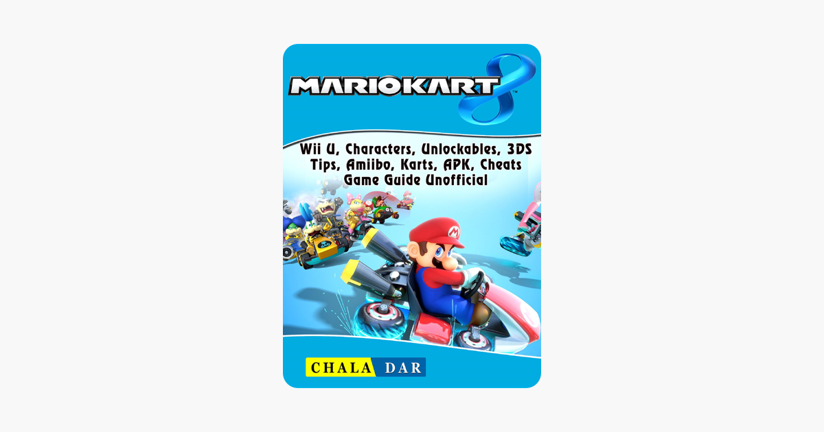 ‎Mario Kart 8, Wii U, Characters, Unlockables, 3DS, Tips, Amiibo, Karts,  APK, Cheats, Game Guide Unofficial