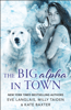 The Big Alpha in Town - Eve Langlais, Milly Taiden & Kate Baxter