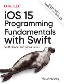 iOS 15 Programming Fundamentals with Swift