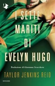 I sette mariti di Evelyn Hugo