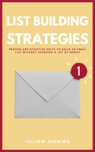 List Building Strategies - Proven And Effective Ways To Build An Email List Without Spending A Lot Of Money