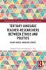 Tertiary Language Teacher-Researchers Between Ethics And Politics